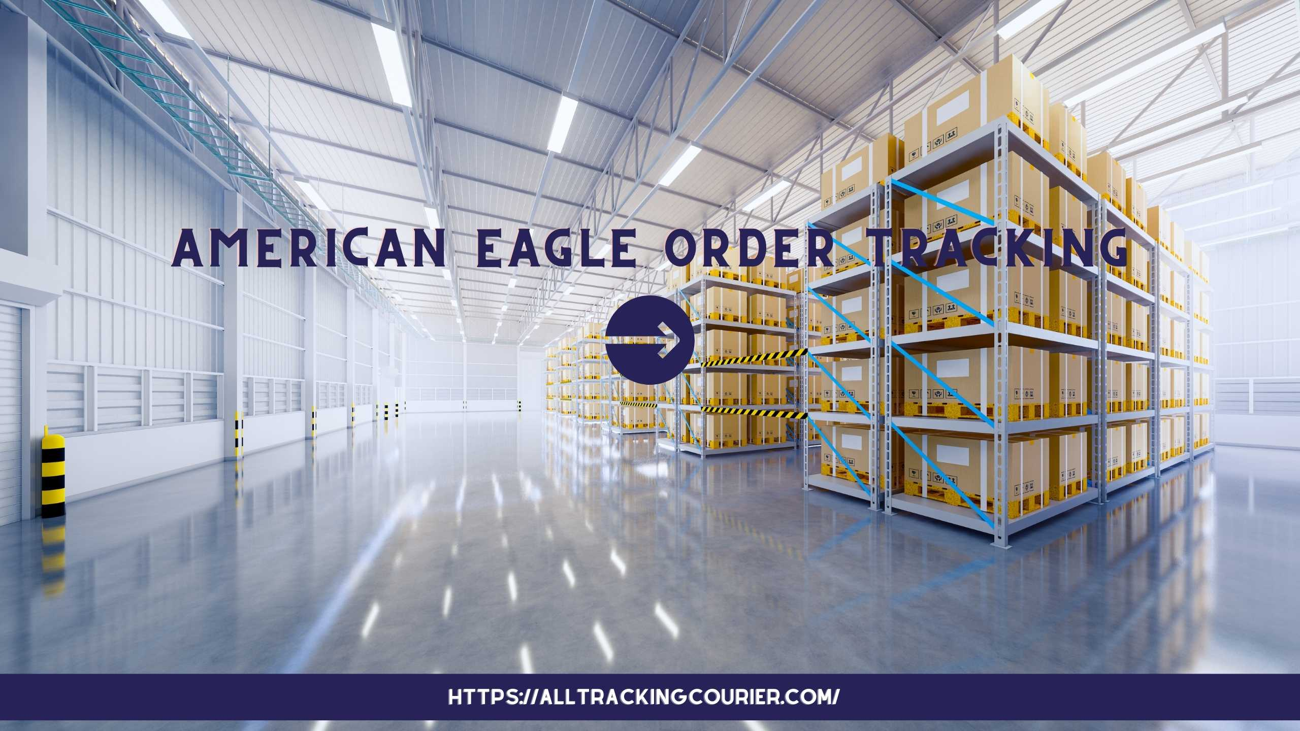 American Eagle Order Tracking