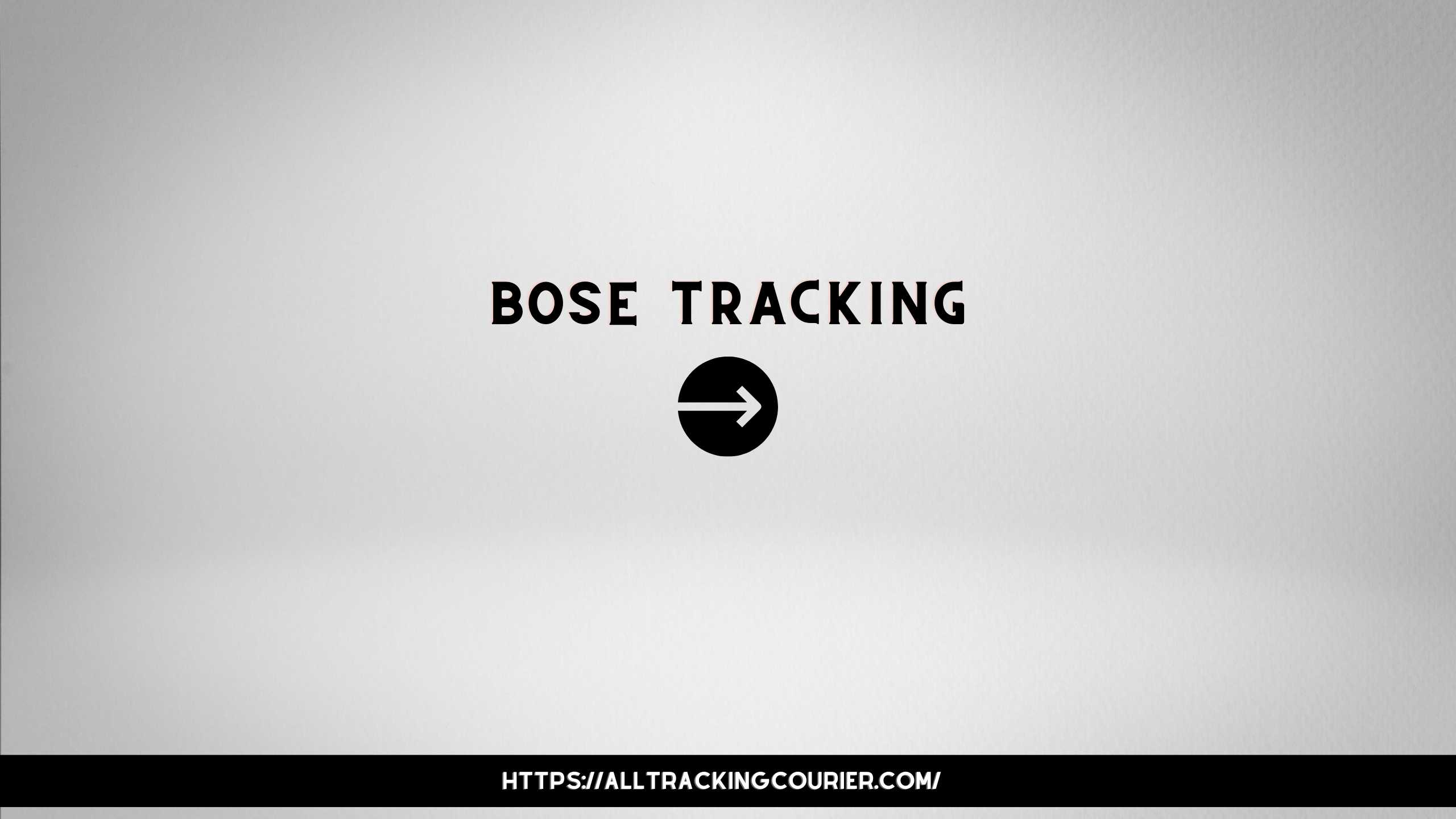 Bose Tracking - Track Your Parcel - Alltrackingcourier