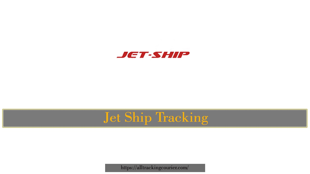 Jet Ship Tracking Easy Parcel - Worldwide Packages and Deliveries