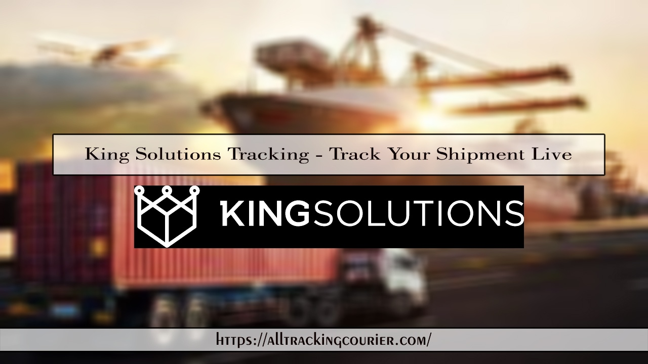 King Solutions Tracking - Track Your Shipment Live