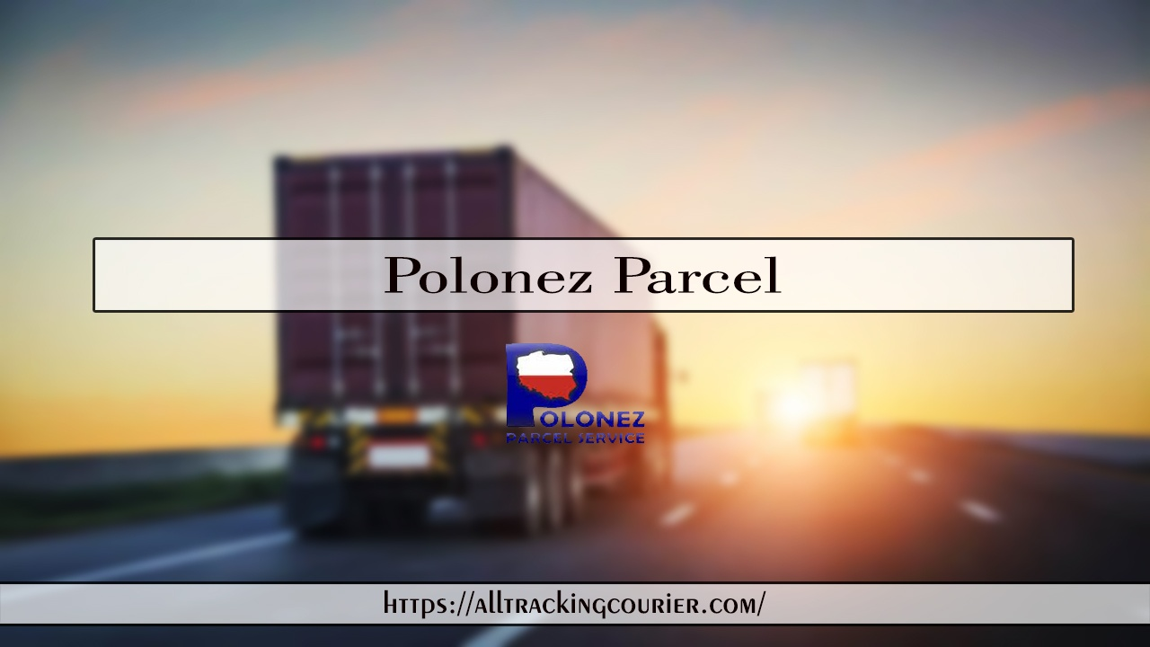 Polonez Parcel - Shipping Tracking Service Online